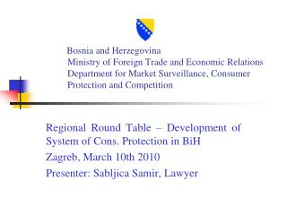 Regional Round Table – Development of System of Cons. Protection in BiH Zagreb, March 10th 2010