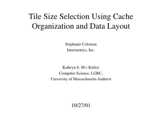 Tile Size Selection Using Cache Organization and Data Layout