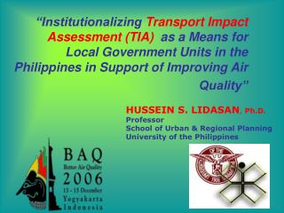 HUSSEIN S. LIDASAN ,  Ph.D. Professor School of Urban & Regional Planning