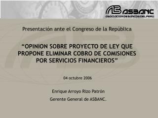 """""""OPINION SOBRE PROYECTO DE LEY QUE PROPONE ELIMINAR COBRO DE COMISIONES POR SERVICIOS FINANCIEROS"""""""