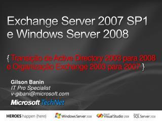 Gilson  Banin IT Pro Specialist v-gibani@microsoft
