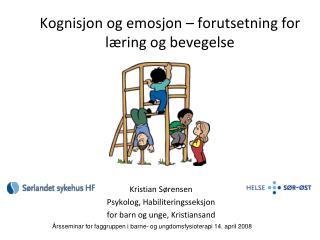 Kognisjon og emosjon   forutsetning for l ring og bevegelse