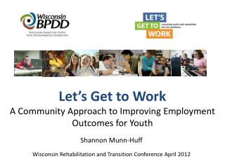 Let's Get to Work A Community Approach to Improving Employment Outcomes for Youth