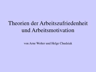 Theorien der Arbeitszufriedenheit und Arbeitsmotivation