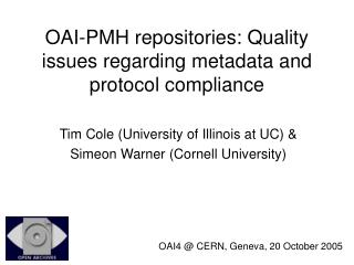 OAI-PMH repositories: Quality issues regarding metadata and protocol compliance