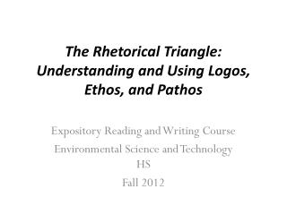 The Rhetorical Triangle: Understanding and Using Logos, Ethos, and Pathos
