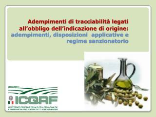 Adempimenti di tracciabilit  legati all obbligo dell indicazione di origine: adempimenti, disposizioni  applicative e re