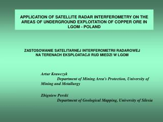 Artur Krawczyk	 					 Department of Mining Area's Protection, University of Mining and Metallurgy
