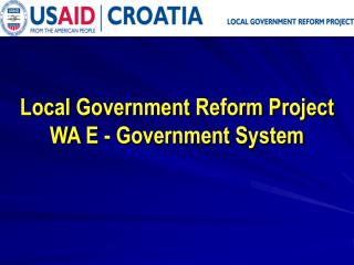Local Government Reform Project WA  E - Government System