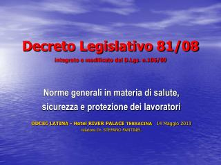 Decreto Legislativo 81/08 integrato e modificato dal D.Lgs. n.106/09