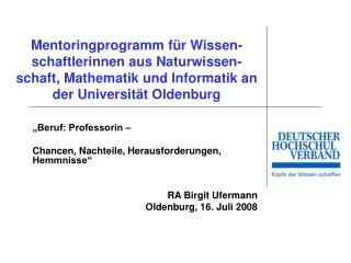 Mentoringprogramm f r Wissen-schaftlerinnen aus Naturwissen-schaft, Mathematik und Informatik an der Universit t Oldenbu