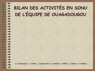 BILAN DES ACTIVIT S EN SONU DE L  QUIPE DE OUAGADOUGOU