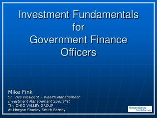 Investment Fundamentals for Government Finance Officers