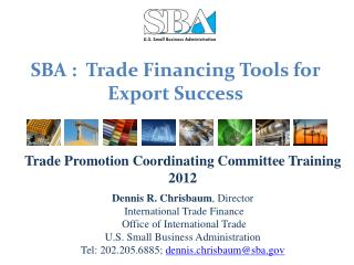 SBA :  Trade Financing Tools for Export Success