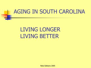 LIVING LONGER LIVING BETTER