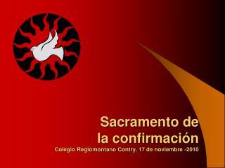 Sacramento de  la confirmación Colegio Regiomontano  Contry , 17 de noviembre -2010