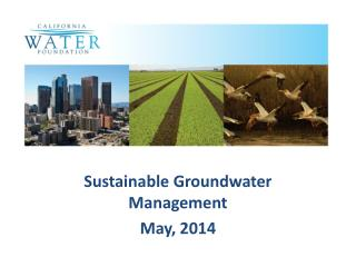 Sustainable Groundwater Management  May, 2014