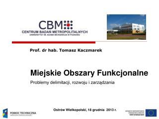 Miejskie Obszary Funkcjonalne Problemy delimitacji, rozwoju i zarządzania