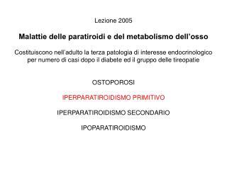 M alattie delle paratiroidi e metabolismo del calcio