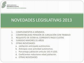 NOVEDADES LEGISLATIVAS 2013