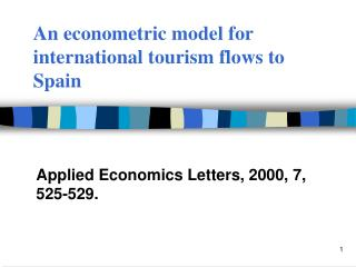 An econometric model for international tourism flows to Spain