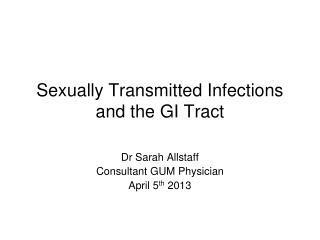 Sexually Transmitted Infections and the GI Tract