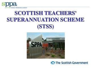 SCOTTISH TEACHERS' SUPERANNUATION SCHEME (STSS)