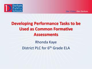 Developing Performance Tasks to be Used as Common Formative Assessments