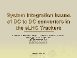System Integration Issues of DC to DC converters in the sLHC Trackers