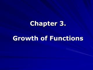 Chapter 3. Growth of Functions