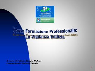 Corso Formazione Professionale: La Vigilanza Edilizia