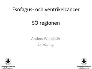 Esofagus- och ventrikelcancer i SÖ regionen