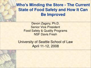 Who's Minding the Store - The Current State of Food Safety and How It Can Be Improved