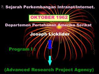 ? Sejarah Perkembangan Intranet/Internet.