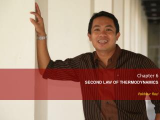 Chapter 6 SECOND LAW OF THERMODYNAMICS Pakhrur Razi