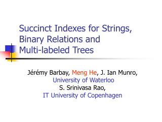 Succinct Indexes for Strings, Binary Relations and  Multi-labeled Trees