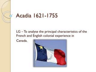 Acadia 1621-1755