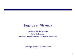 Seguros en Vivienda Horacio Peña Novoa Gerente General