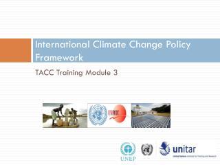 International Climate Change Policy Framework