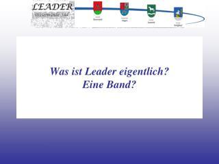 Was ist Leader eigentlich? Eine Band?
