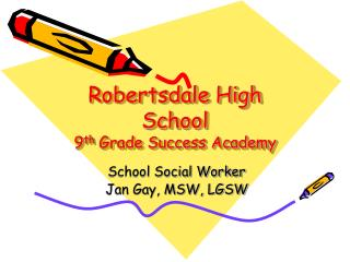 Robertsdale High School 9 th  Grade Success Academy