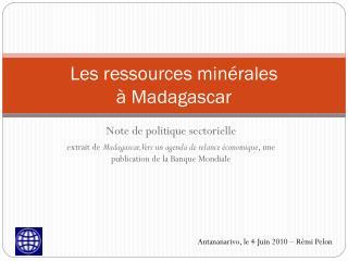 Les ressources minérales  à Madagascar