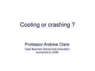 Cooling or crashing ?