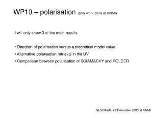 WP10 – polarisation  (only work done at KNMI)