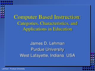 Computer Based Instruction: Categories, Characteristics, and Applications in Education
