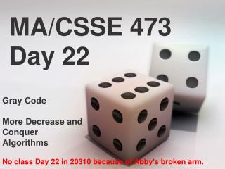 MA/CSSE 473  Day 22