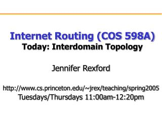 Internet Routing (COS 598A) Today: Interdomain Topology