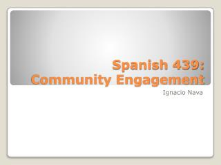 Spanish 439:  Community Engagement