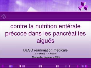 Contre la nutrition ent rale pr coce dans les pancr atites  aigu s