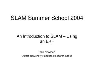 SLAM Summer School 2004